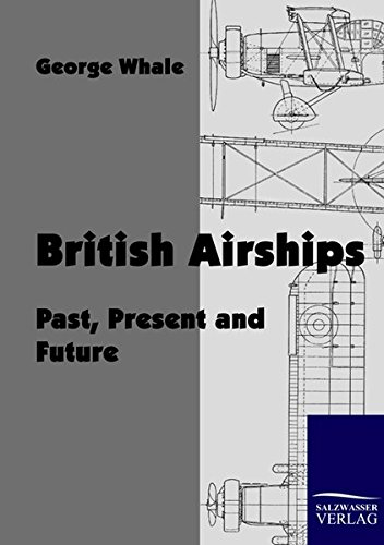 9783861952862: British Airships: Past, Present and Future
