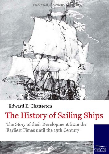 9783861953081: The History of Sailing Ships: The story of their development from the earliest times until the 19th century (Historische Schiffahrt)