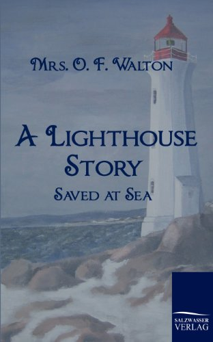 A Lighthouse Story: Mrs. O. F. Walton