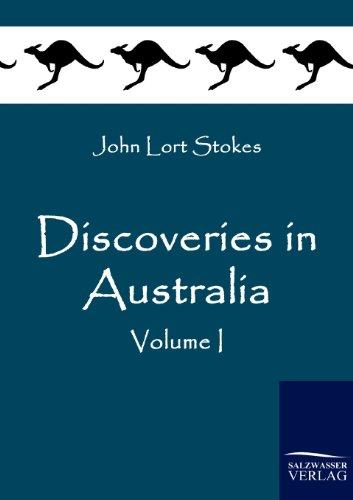 Discoveries in Australia: Vol. I: Stokes, John Lort