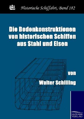 Die Bodenkonstruktionen von historischen Schiffen aus Stahl und Eisen: Walter Schilling