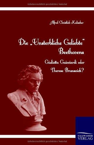 9783861955474: Die Unsterbliche Geliebte Beethovens (German Edition)