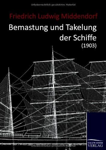 9783861955610: Bemastung und Takelung der Schiffe (1903) (German Edition)