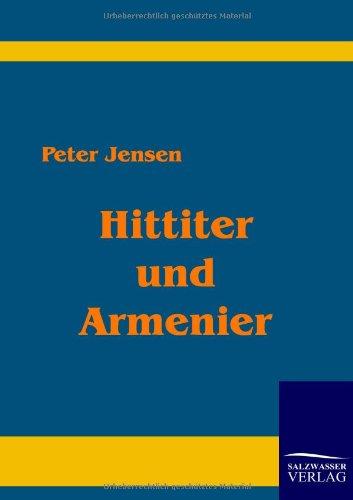 Hittiter und Armenier: Peter Jensen