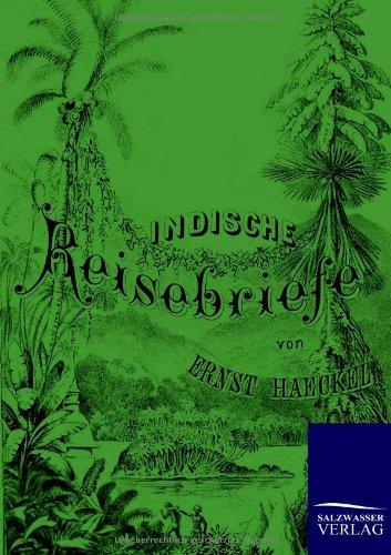Indische Reisebriefe: Ernst Haeckel