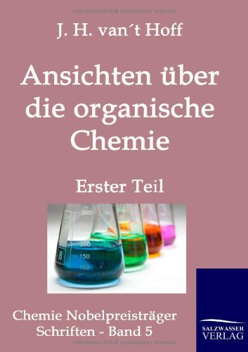 Ansichten über die organische Chemie: Jacobus Henricus Van't Hoff