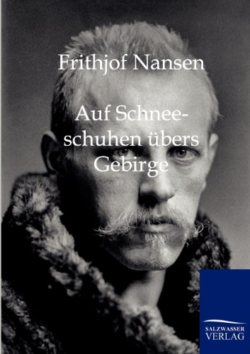 9783861958253: Auf Schneeschuhen übers Gebirge (German Edition)