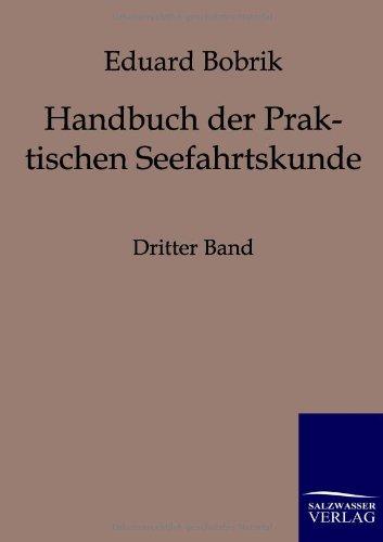 Handbuch der Praktischen Seefahrtskunde 3: Eduard Bobrik