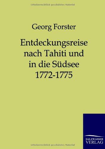 Entdeckungsreise Nach Tahiti Und in Die S Dsee 1772-1775: Georg Forster