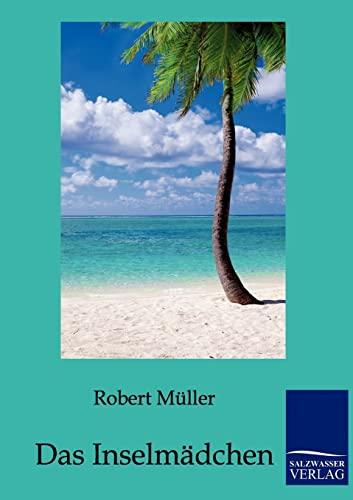 Das Inselmädchen: M�ller, Robert