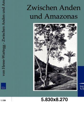 Zwischen Anden und Amazonas: Ernst von Hesse-Wartegg