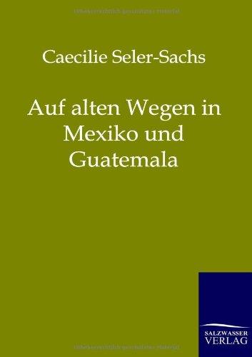 9783861959939: Auf alten Wegen in Mexiko und Guatemala (German Edition)