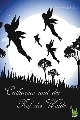 9783861960478: Catharina und der Ruf des Waldes
