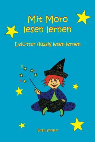 Mit Moro lesen lernen - Leichter flüssig lesen lernen: Birgit Sommer