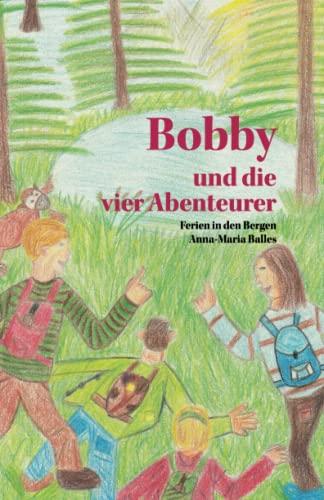 9783861965954: Bobby und die vier Abenteurer - Ferien in den Bergen