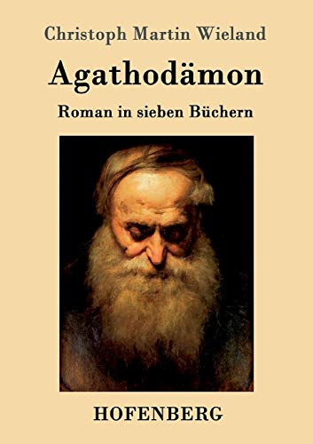 9783861990185: Agathodämon: Roman in sieben Büchern