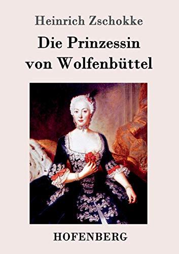 9783861990482: Die Prinzessin von Wolfenbüttel