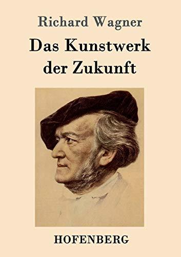 9783861991526: Das Kunstwerk der Zukunft (German Edition)