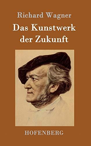 9783861991533: Das Kunstwerk der Zukunft (German Edition)
