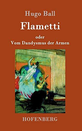 9783861992622: Flametti: oder Vom Dandysmus der Armen