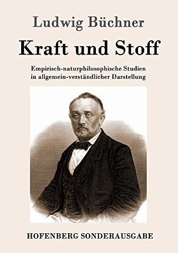 9783861993148: Kraft und Stoff: Empirisch-naturphilosophische Studien in allgemein-verständlicher Darstellung
