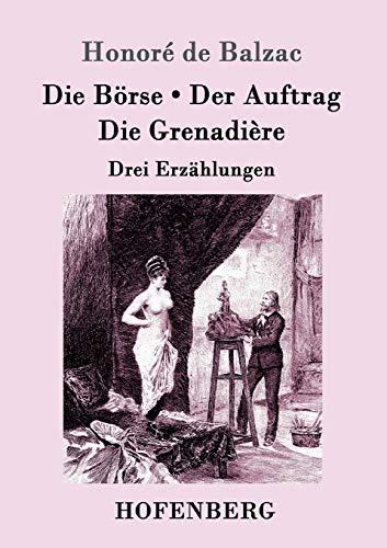 9783861993278: Die Börse / Der Auftrag / Die Grenadière