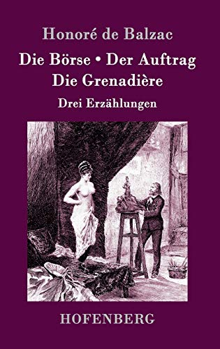 9783861993322: Die Börse / Der Auftrag / Die Grenadière