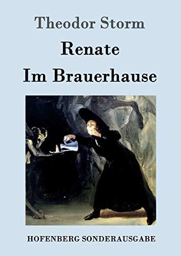 Renate / Im Brauerhause (German Edition): Storm, Theodor