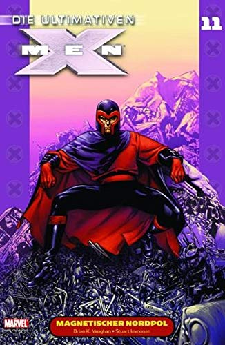 9783862012251: Die Ultimativen X-Men: Bd. 11: MAgnetischer Nordpol