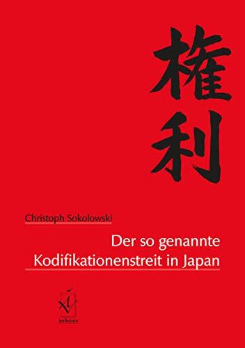 Der so genannte Kodifikationenstreit in Japan: Christoph Sokolowski