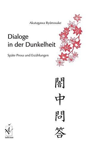 Dialoge in der Dunkelheit - Akutagawa, Ryunosuke