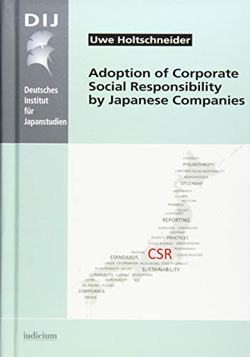 Adoption of Corporate Social Responsibility by Japanese Companies: Uwe Holtschneider