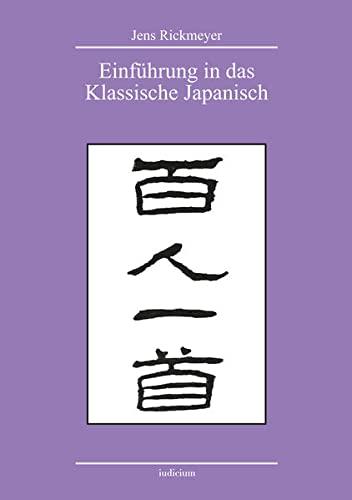 9783862050826: Einführung in das Klassische Japanisch: anhand der Gedichtanthologie Hyakuniñ isshu