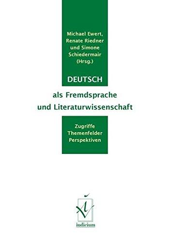 9783862050932: Deutsch als Fremdsprache und Literaturwissenschaft: Zugriffe, Themenfelder, Perspektiven
