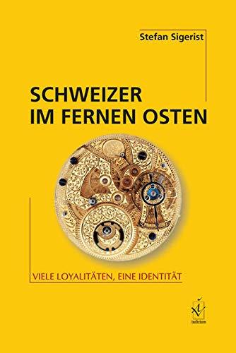 Schweizer im Fernen Osten: Stefan Sigerist