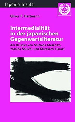 Intermedialität in der japanischen Gegenwartsliteratur: Oliver P. Hartmann