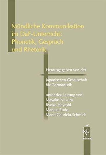 Mundliche Kommunikation im DaF-Unterricht: Phonetik, Gesprach und