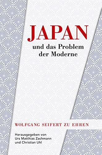 Japan und das Problem der Moderne: Urs Matthias Zachmann