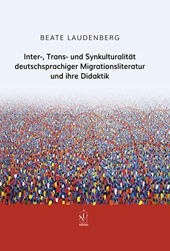 9783862054466: Inter-, Trans- und Synkulturalität deutschsprachiger Migrationsliteratur und ihre Didaktik