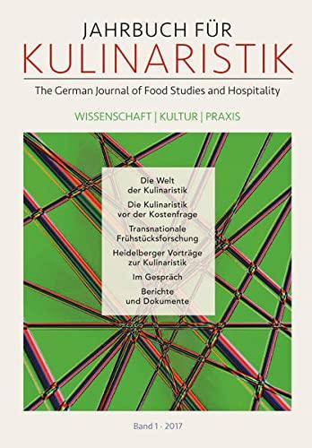 Jahrbuch fur Kulinaristik 2017: The German Journal of Food Studies and Hospitality Wissenschaft - ...