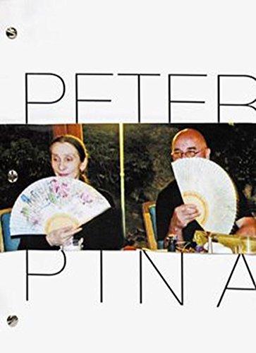 Peter für/for/pour Pina: Die Bühnenbilder von Peter Pabst für die Stücke von Pina Bausch - Wim Wenders; Peter Pabst