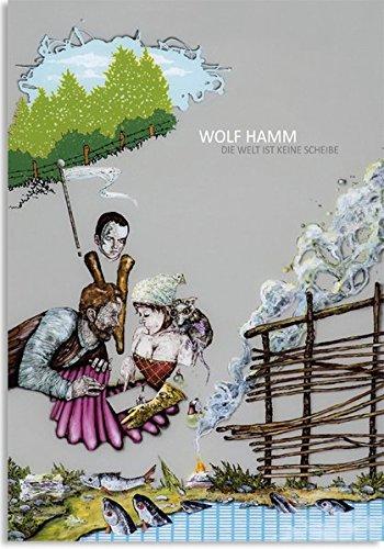 9783862061570: Wolf Hamm - Die Welt ist keine Scheibe