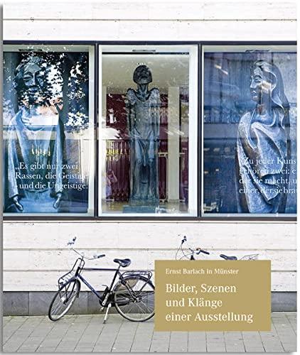 9783862062867: Bilder, Szenen und Kl�nge einer Ausstellung: Ernst Barlach in M�nster