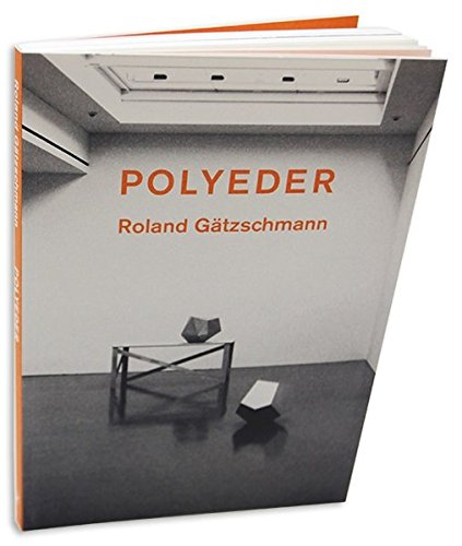 Roland Gätzschmann - Polyeder (Paperback): Roland Gätzschmann
