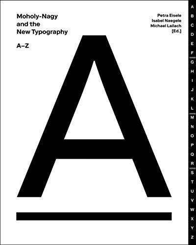 Moholy-Nagy and the New Typography : An: Petra Eisele