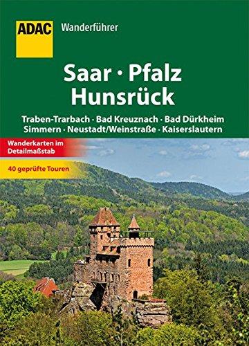 ADAC Wanderführer Saar Pfalz Hunsrück: Traben-Trarbach Bad Kreuznach Bad Dürkheim Simmern Kaiserslautern