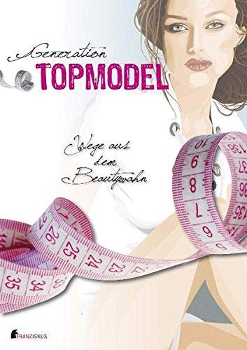 9783862131495: Generation Topmodel: Wege aus dem Beautywahn