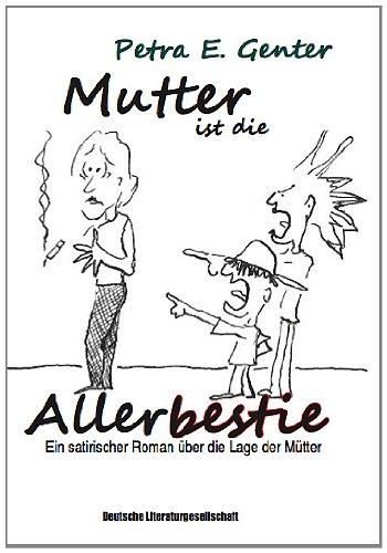Mutter ist die Allerbestie: Genter, Petra E.