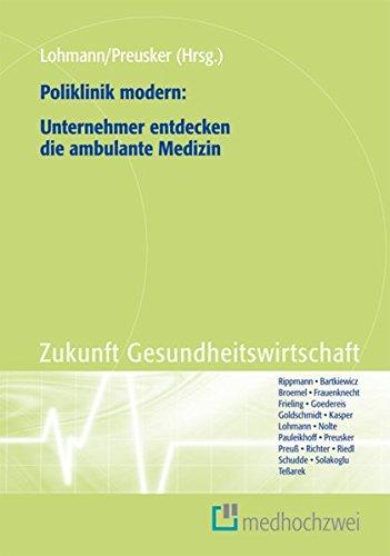 9783862160075: Poliklinik modern: Unternehmer entdecken die ambulante Medizin: Zukunft Gesundheitswirtschaft