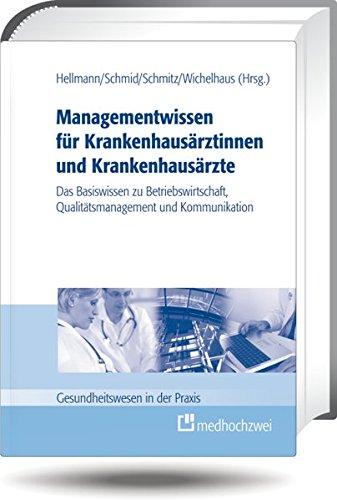 Managementwissen für Krankenhausärztinnen und Krankenhausärzte: Wolfgang Hellmann